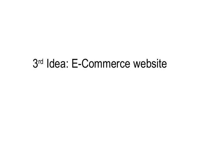 3rd Idea: E-Commerce website