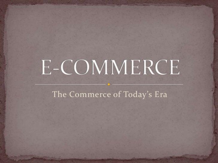 The Commerce of Today's Era