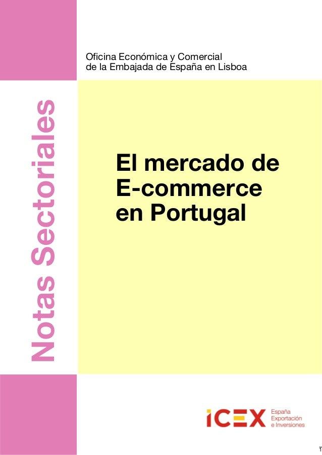 Notas Sectoriales  Oficina Económica y Comercial de la Embajada de España en Lisboa  El mercado de E-commerce en Portugal ...