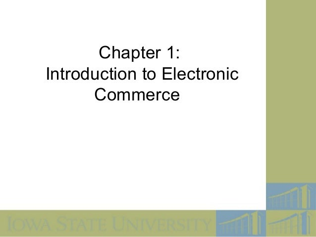 an introduction to electronic business and e commerce Introduction to electronic commerce (3rd edition) (pearson custom business resources) [efraim turban, david king, judy lang] on amazoncom free shipping on qualifying offers.