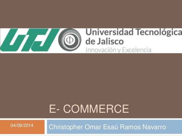 E- COMMERCE  04/09/2014 Christopher Omar Esaú Ramos Navarro