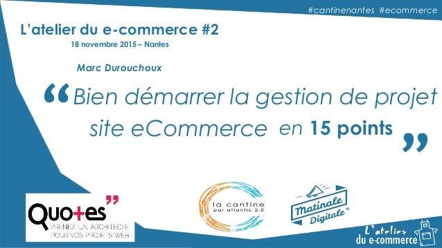 """#cantinenantes #ecommerce#cantinenantes #ecommerce """" """"Bien démarrer la gestion de projet site eCommerce en 15 points L'ate..."""