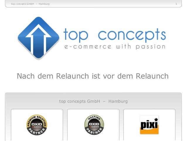 top concepts GmbH – Hamburg                                 11   Nach dem Relaunch ist vor dem Relaunch                   ...