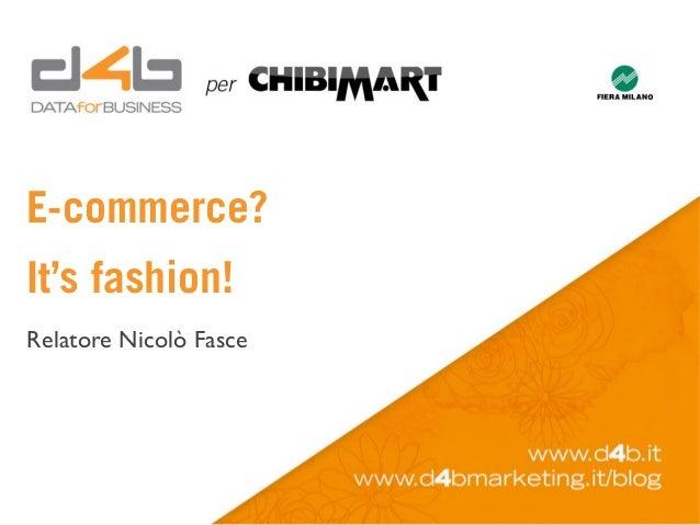 E-commerce?  It's fashion! Relatore Nicolò Fasce