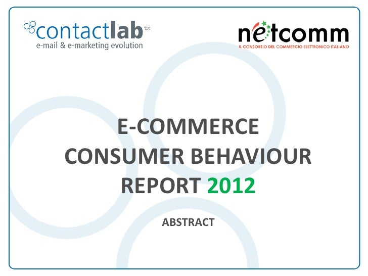 E-COMMERCE                         CONSUMER BEHAVIOUR                             REPORT 2012                             ...
