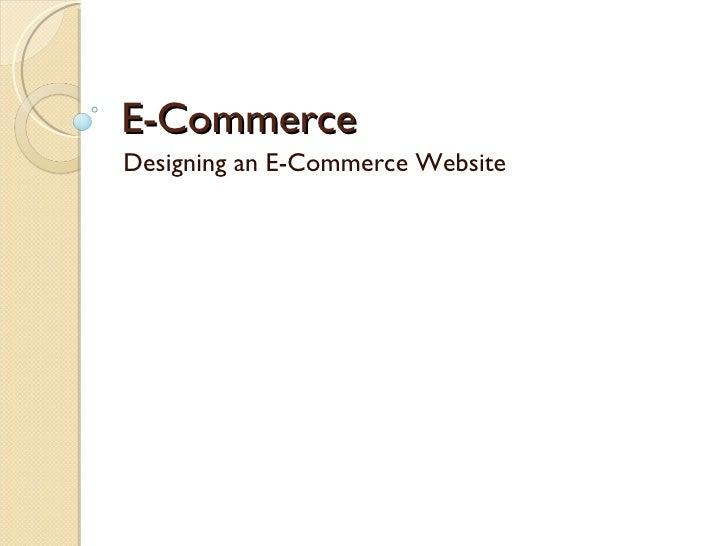 E-Commerce Designing an E-Commerce Website