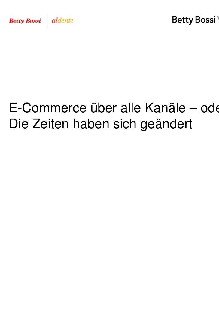 E-Commerce über alle Kanäle – oder:Die Zeiten haben sich geändert
