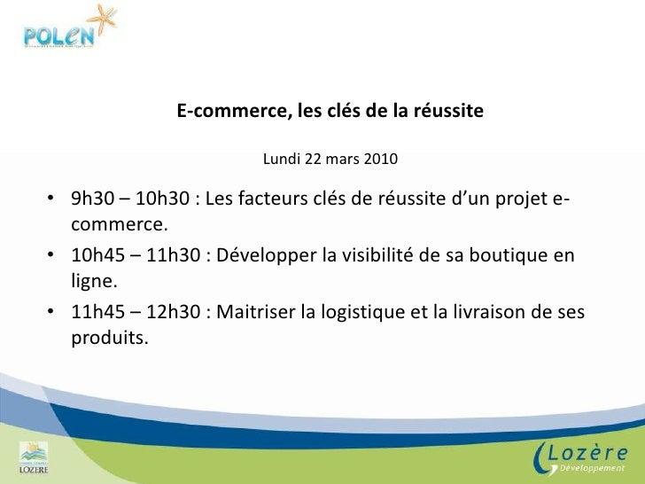 E-commerce, les clés de la réussiteLundi 22 mars 2010<br />9h30 – 10h30 : Les facteurs clés de réussite d'un projet e-comm...