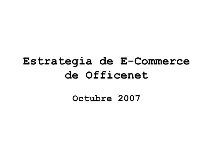 Estrategia de E-Commerce de Officenet Octubre 2007