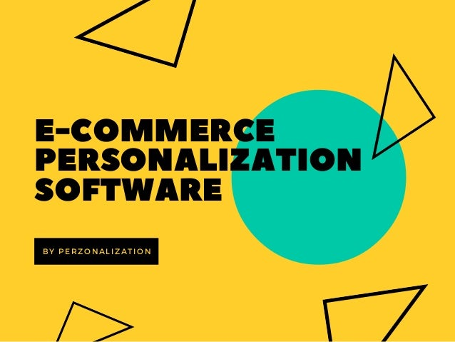 E-COMMERCE PERSONALIZATION SOFTWARE BY PERZONALIZATION