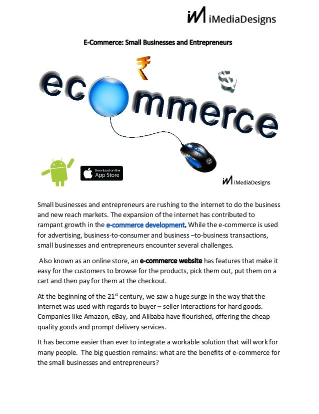 E-Commerce: Small Businesses and Entrepreneurs Small businesses and entrepreneurs are rushing to the...