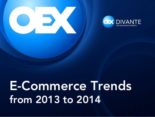 E-Commerce Trends from 2013 to 2014