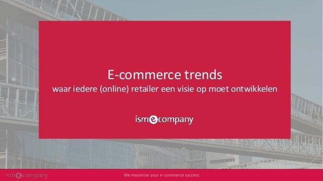 E-commerce trends waar iedere (online) retailer een visie op moet ontwikkelen