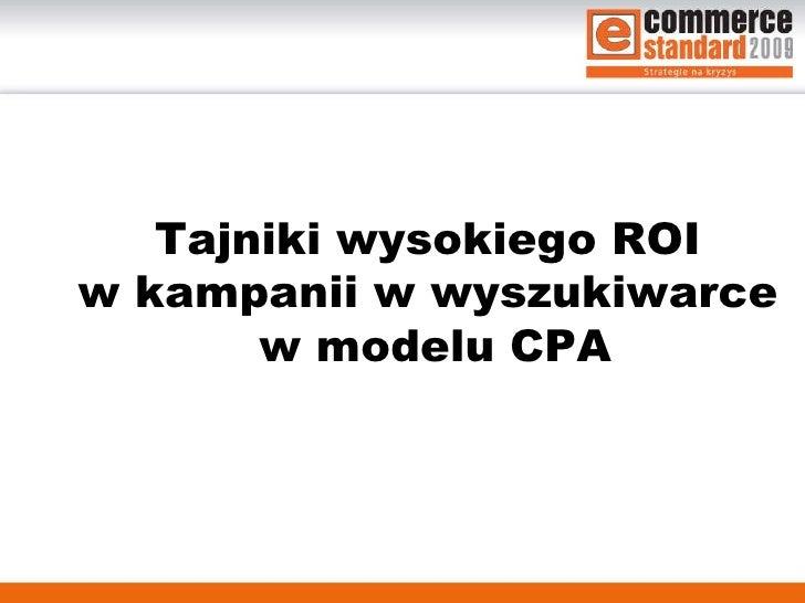 Tajniki wysokiego ROI  w kampanii w wyszukiwarce  w modelu CPA