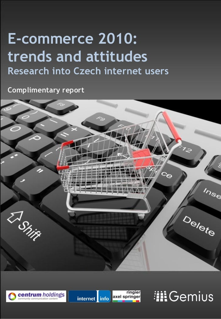 E-commerce 2010:trends and attitudesResearch into Czech internet usersComplimentary report