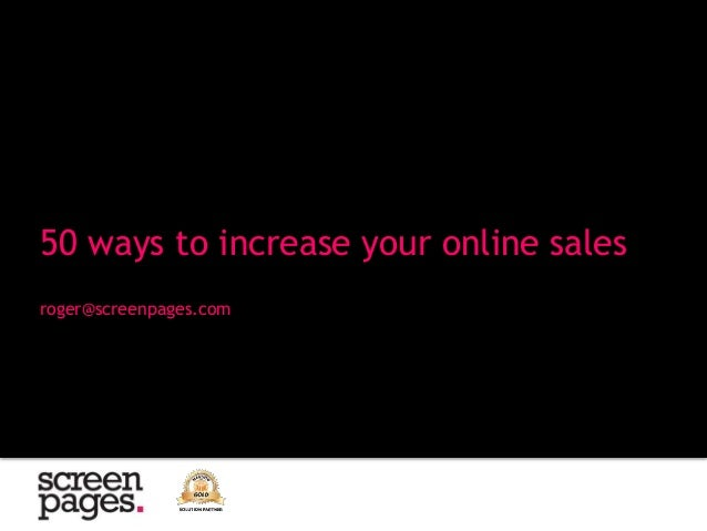 roger@screenpages.com 50 ways to increase your online sales