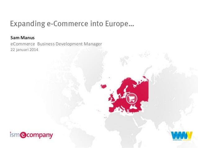 Sam Manus eCommerce Business Development Manager 22 januari 2014