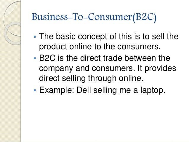 an examination of business to consumer b2c and business to business b2b companies and their online p Cloud computing services are used in many businesses however  amazon  web services b2b business-to-business b2c business-to-consumer iaas.
