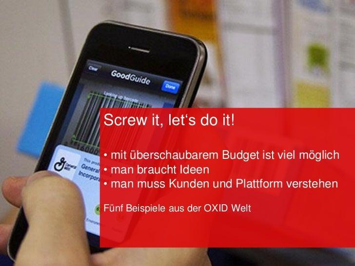Screw it, let's do it — Praxisbeispiele für Mobile Shops und Facebook Einsatz Slide 3