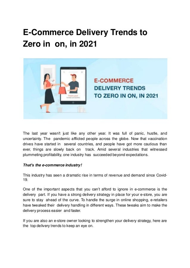 E-Commerce Delivery Trends to Zero in on, in 2021 The last year wasn't just like any other year. It was full of panic, hus...