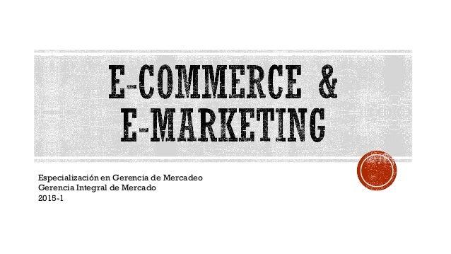 Especialización en Gerencia de Mercadeo Gerencia Integral de Mercado 2015-1