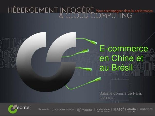 E-commerce en Chine et au Brésil Salon e-commerce Paris 26/09/13
