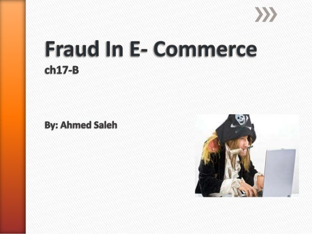- Understand what measures should be taken to prevent fraud in e-commerce. - Understand How to detect E-Business Fraud