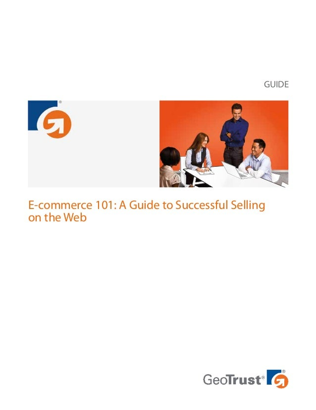 GUIDE  E-commerce 101: A Guide to Successful Selling on the Web