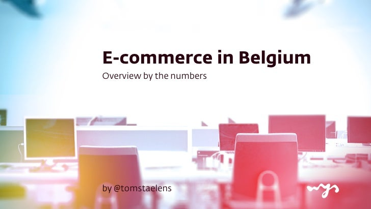 E-commerce in BelgiumOverview by the numbersby @tomstaelens