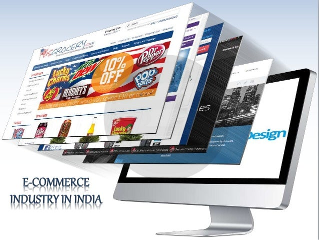 Table of Content Introduction to E-Commerce Industry in India E-commerce Industry: Current Scenario Indian E-commerce Time...