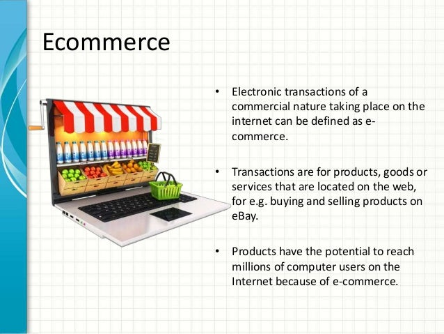 an analysis of the growth of electronic commerce in the world The term electronic commerce (or e-commerce) refers to the use of an electronic medium to carry out commercial transactions most of the time, it refers to the sale.