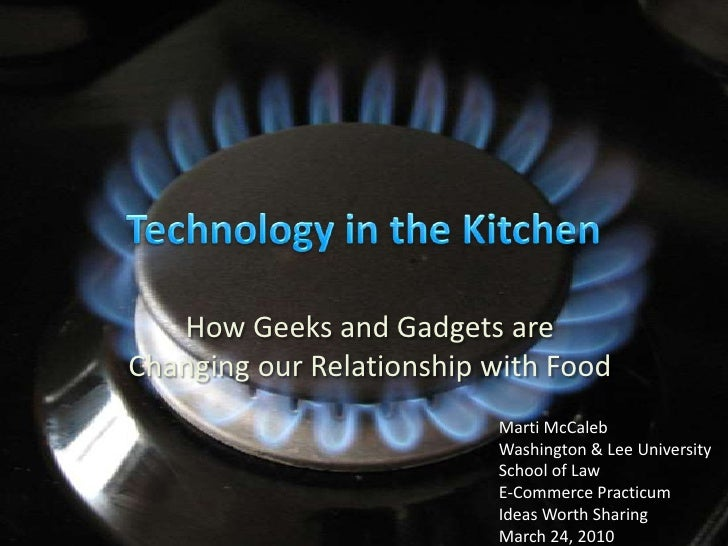 Technology in the Kitchen<br />How Geeks and Gadgets are Changing our Relationship with Food<br />Marti McCaleb<br />Washi...