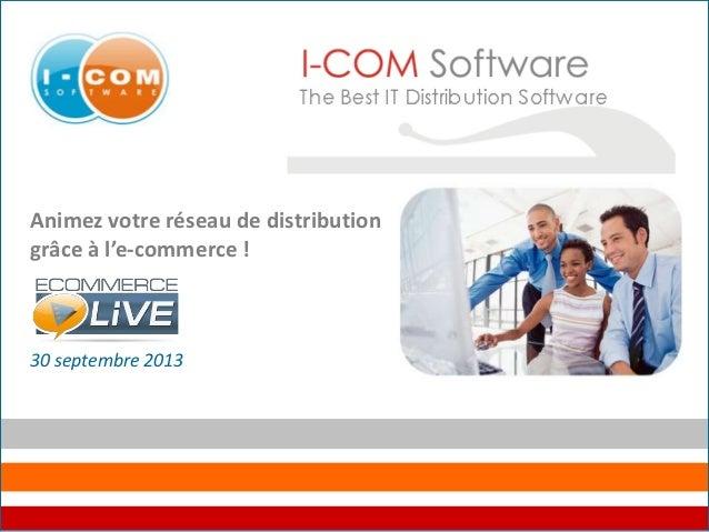 Animez votre réseau de distribution grâce à l'e-commerce ! 30 septembre 2013