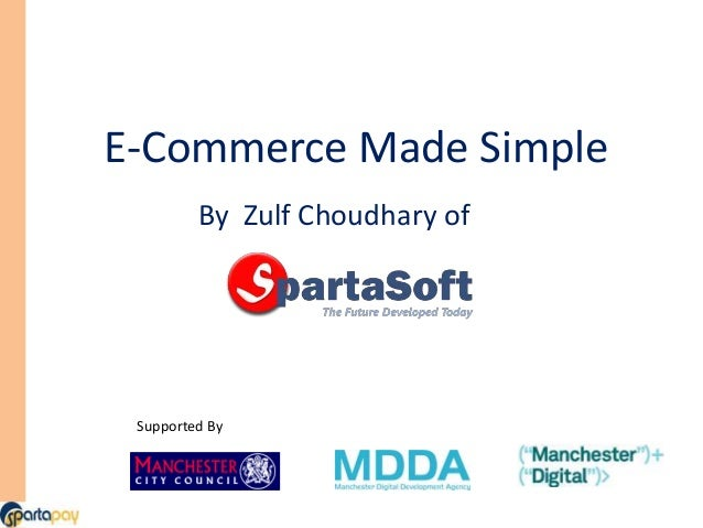 E-Commerce Made Simple Supported By By Zulf Choudhary of