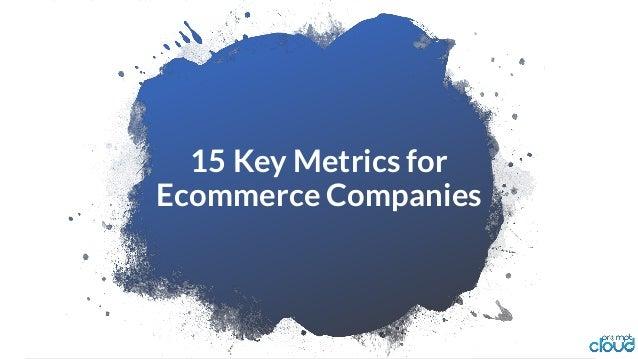 15 Key Metrics for Ecommerce Companies