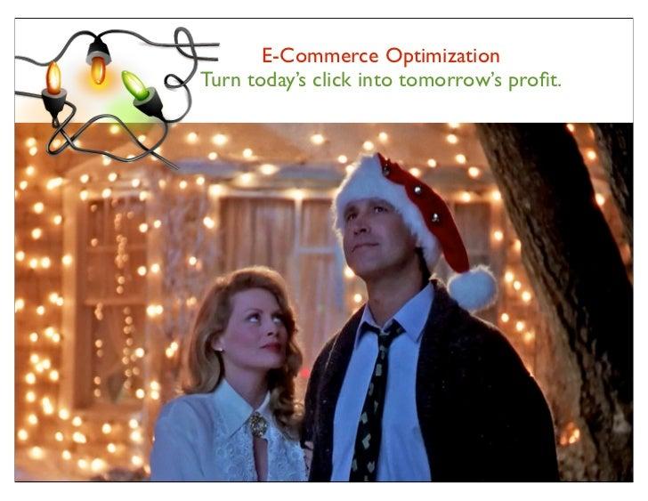 E-Commerce OptimizationTurn today's click into tomorrow's profit.