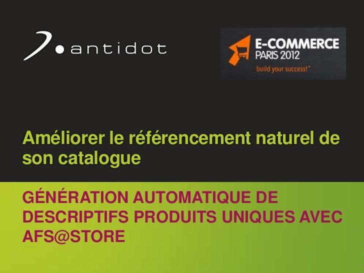 Améliorer le référencement naturel de      son catalogue      GÉNÉRATION AUTOMATIQUE DE      DESCRIPTIFS PRODUITS UNIQUES ...