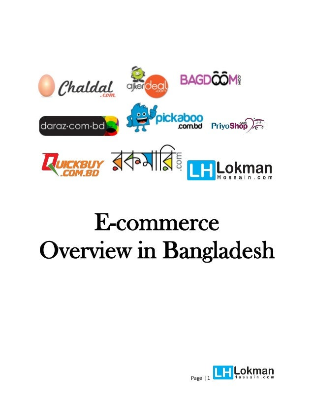 ecommerce in bangladesh Read this essay on e-commerce in bangladesh come browse our large digital warehouse of free sample essays get the knowledge you need in order to pass your classes and more.