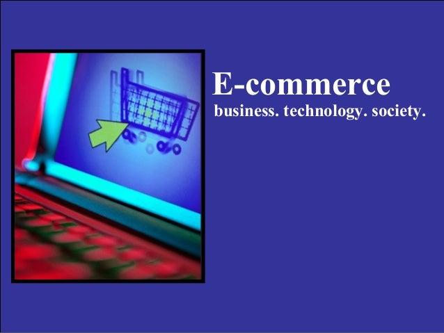 Slide 5-1 E-commerce business. technology. society.