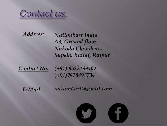 Nationkart India A3, Ground floor, Nakoda Chambers, Supela, Bhilai, Raipur (+91) 9522199401 (+91)7828495734 nationkart@gma...