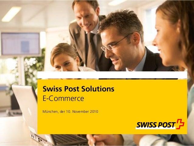Swiss Post Solutions E-Commerce München, der 10. November 2010