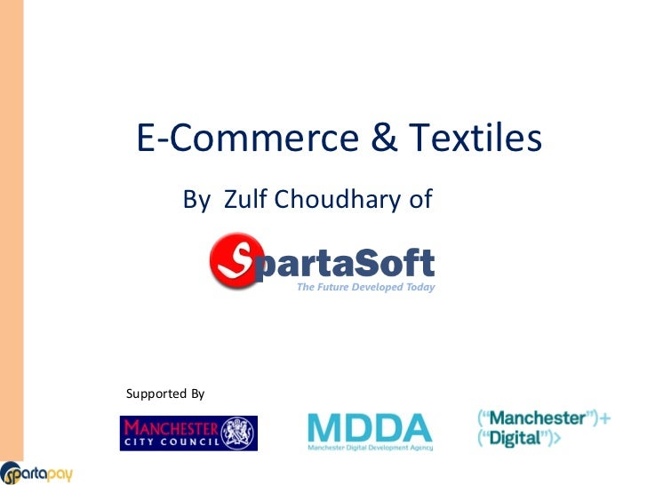 E-Commerce & Textiles Supported By By  Zulf Choudhary of