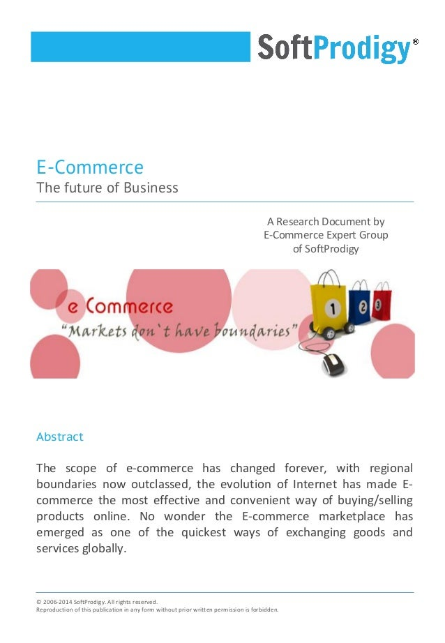 A Research Document by E-Commerce Expert Group of SoftProdigy Abstract The scope of e-commerce has changed forever, with r...