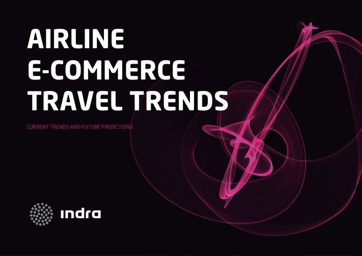 AirlineE-CommerceTravel TrendsCurrent trends and future predictions