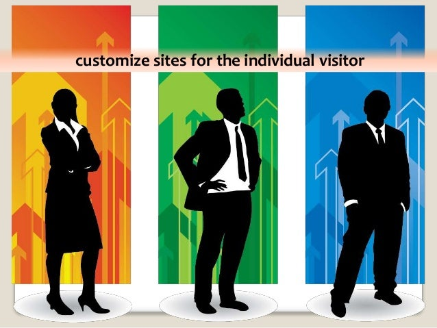 customize sites for the individual visitor