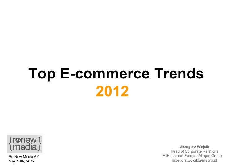 Top E-commerce Trends                  2012                                    Grzegorz Wojcik                            ...