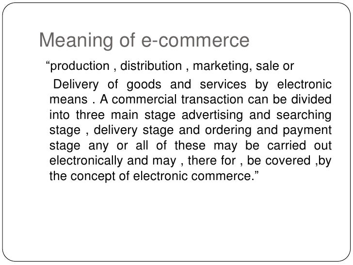 the concept and process of electronic commerce 1 chapter 10 e-commerce: a revolution in the way we do business understand how e-commerce has changed today's business practices discuss the positive impact of.