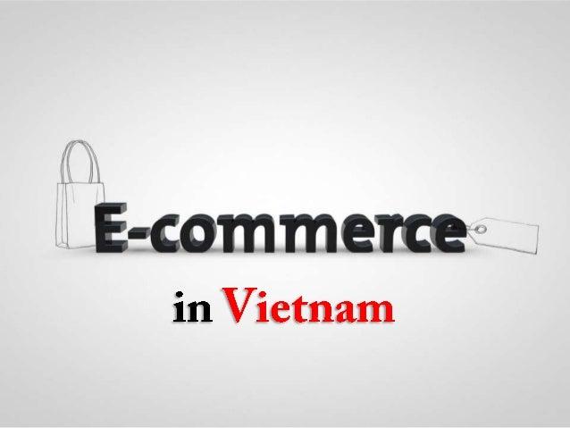 SNA Vietnam Ltd.,  E-commerce in Vietnam  About E-commerce in Vietnam  Technical Infrastructure  E-commerce Applications  ...