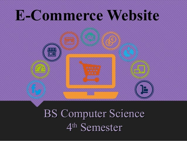 E-Commerce Website BS Computer ScienceBS Computer Science 44thth SemesterSemester