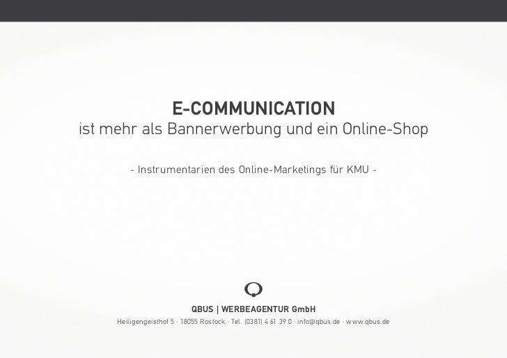 E-COMMUNICATIONist mehr als Bannerwerbung und ein Online-Shop         - Instrumentarien des Online-Marketings für KMU -   ...